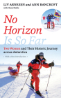 No Horizon Is So Far: Two Women and Their Historic Journey across Antarctica Cover Image