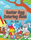 Easter Egg Coloring Book for Kids: Amazing and Funny Easter Coloring Book for Toddlers & Preschool Boy and Girl Ages 1-4, 2-5, 4-8 Cover Image