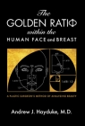 The Golden Ratio Within the Human Face and Breast Cover Image