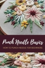 Punch Needle Basics: How to Punch Needle for Beginners: Punch Needle Beginners Tutorials Cover Image
