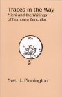 Traces in the Way: Michi and the Writings of Komparu Zenchiku (Cornell East Asia #132) Cover Image
