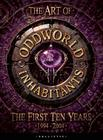 The Art of Oddworld: Inhabitants: The First Ten Years, 1994-2004 Cover Image