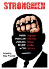 Strongmen: Trump / Modi / Erdoaan / Duterte / Putin Cover Image