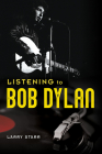 Listening to Bob Dylan (Music in American Life) Cover Image
