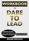 WORKBOOK for Dare to Lead: Brave Work. Tough Conversations. Whole Hearts Cover Image