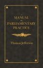 Manual of Parliamentary Practice Cover Image