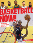 Basketball Now!: The Stars and Stories of the NBA Cover Image