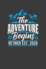 The Adventure Begins Retired Est. 2020: A Retirement Notebook Gift Cover Image