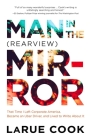 Man in the (Rearview) Mirror: That Time I Left Corporate America, Became an Uber Driver, and Lived to Write About It Cover Image