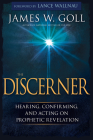 The Discerner: Hearing, Confirming, and Acting on Prophetic Revelation Cover Image