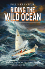 Riding the Wild Ocean: Around Cape Cod in a Small Sloop and Other Adventures Cover Image