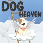 Dog Heaven: A Book of Hope for Children Who Have Lost Their Pet / A Visit to an Animal Paradise Cover Image