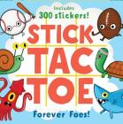 Stick Tac Toe: Forever Foes!: (Kids Games, Funny Games for Children) Cover Image