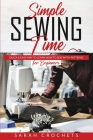 Simple sewing time: Quick & Easy Way To Learn How To Sew With Patterns for Beginner Cover Image