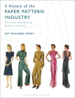 A History of the Paper Pattern Industry: The Home Dressmaking Fashion Revolution Cover Image