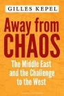 Away from Chaos: The Middle East and the Challenge to the West Cover Image
