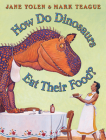 How Do Dinosaurs Eat Their Food? (How Do Dinosaurs...?) Cover Image