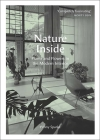 Nature Inside: Plants and Flowers in the Modern Interior Cover Image
