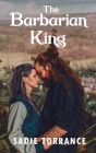 The Barbarian King: Book One of the Barbarian King Sagas Cover Image