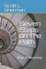 Seven Steps on The Path, v.3: Ways of Becoming Cover Image