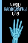 World Radiology Day: November 8th - X-Ray Day - Radiation - Roentgen - Medical Professional - CT Scan - Gamma Rays - Scientist - Sports Ima Cover Image