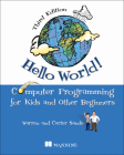 Hello World!: A complete Python-based computer programming tutorial with fun illustrations, examples, and hand-on exercises.  Cover Image
