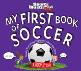 My First Book of Soccer: A Rookie Book: Mostly Everything Explained about the Game (a Sports Illustrated Kids Book) Cover Image