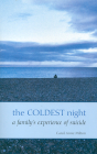 The Coldest Night: A Family's Experience of Suicide Cover Image