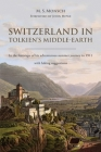 Switzerland in Tolkien's Middle-Earth: In the footsteps of his adventurous summer journey in 1911-with hiking suggestions Cover Image