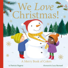 We Love Christmas!: A Merry Book of Colors Cover Image