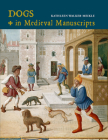 Dogs in Medieval Manuscripts (British Library Medieval Guides) Cover Image