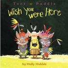 Toot & Puddle: Wish You Were Here Cover Image