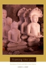 Framing the Jina: Narratives of Icons and Idols in Jain History Cover Image