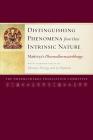 Distinguishing Phenomena from Their Intrinsic Nature: Maitreya'sDharmadharmatavibhangawith Commentaries by Khenpo Shenga and Ju Mipham Cover Image
