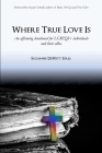 Where True Love Is: An Affirming Devotional for LGBTQI+ Christians and Their Allies Cover Image