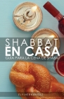 Shabbat En Casa: Guía para la cena de Shabat Cover Image