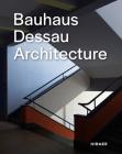 Bauhaus Dessau: Architecture Cover Image