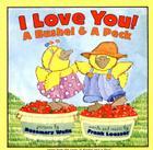 I Love You! A Bushel & A Peck Cover Image