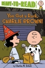 You Got a Rock, Charlie Brown! (Peanuts) Cover Image