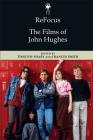 Refocus: The Films of John Hughes Cover Image