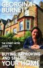 The Street-wise Guide to Buying, Improving and Selling Your Home Cover Image