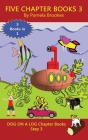 Five Chapter Books 3: (Step 3) Sound Out Books (systematic decodable) Help Developing Readers, including Those with Dyslexia, Learn to Read Cover Image