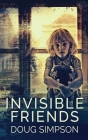 Invisible Friends: Large Print Hardcover Edition Cover Image