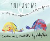 Tully and Me: A story about differences, understanding, and friendship Cover Image