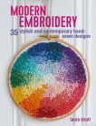 Modern Embroidery: 35 stylish and contemporary hand-sewn designs Cover Image