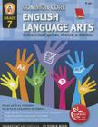 Common Core Language Arts & Literacy Grade 7: Activities That Captivate, Motivate & Reinforce Cover Image