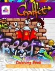 Graffiti coloring book: Street art coloring books for adults Cover Image