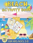 Beach activity book for kids ages 3-8: beach gift for kids ages 3 and up Cover Image