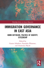 Immigration Governance in East Asia: Norm Diffusion, Politics of Identity, Citizenship Cover Image
