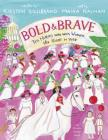 Bold & Brave: Ten Heroes Who Won Women the Right to Vote Cover Image